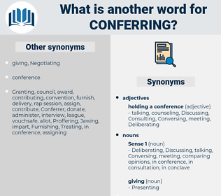 Conferring, synonym Conferring, another word for Conferring, words like Conferring, thesaurus Conferring
