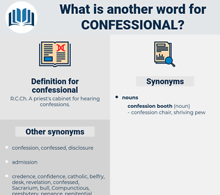 confessional, synonym confessional, another word for confessional, words like confessional, thesaurus confessional