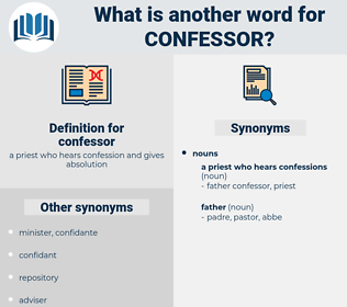 confessor, synonym confessor, another word for confessor, words like confessor, thesaurus confessor