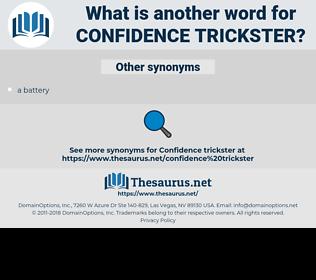 confidence trickster, synonym confidence trickster, another word for confidence trickster, words like confidence trickster, thesaurus confidence trickster