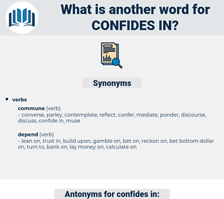 confides in, synonym confides in, another word for confides in, words like confides in, thesaurus confides in