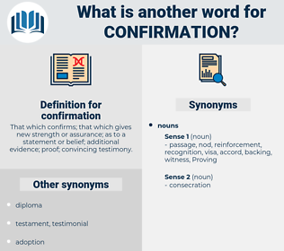 confirmation, synonym confirmation, another word for confirmation, words like confirmation, thesaurus confirmation