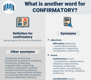 confirmatory, synonym confirmatory, another word for confirmatory, words like confirmatory, thesaurus confirmatory