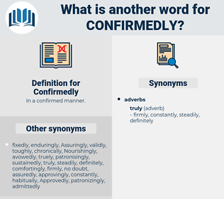 Confirmedly, synonym Confirmedly, another word for Confirmedly, words like Confirmedly, thesaurus Confirmedly