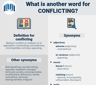conflicting, synonym conflicting, another word for conflicting, words like conflicting, thesaurus conflicting