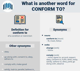 conform to, synonym conform to, another word for conform to, words like conform to, thesaurus conform to