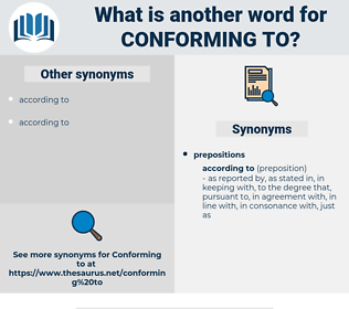 conforming to, synonym conforming to, another word for conforming to, words like conforming to, thesaurus conforming to