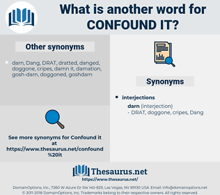 confound it, synonym confound it, another word for confound it, words like confound it, thesaurus confound it