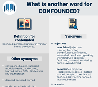 confounded, synonym confounded, another word for confounded, words like confounded, thesaurus confounded