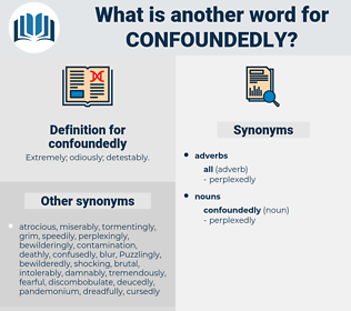 confoundedly, synonym confoundedly, another word for confoundedly, words like confoundedly, thesaurus confoundedly