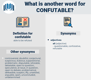 confutable, synonym confutable, another word for confutable, words like confutable, thesaurus confutable