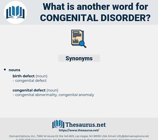 congenital disorder, synonym congenital disorder, another word for congenital disorder, words like congenital disorder, thesaurus congenital disorder