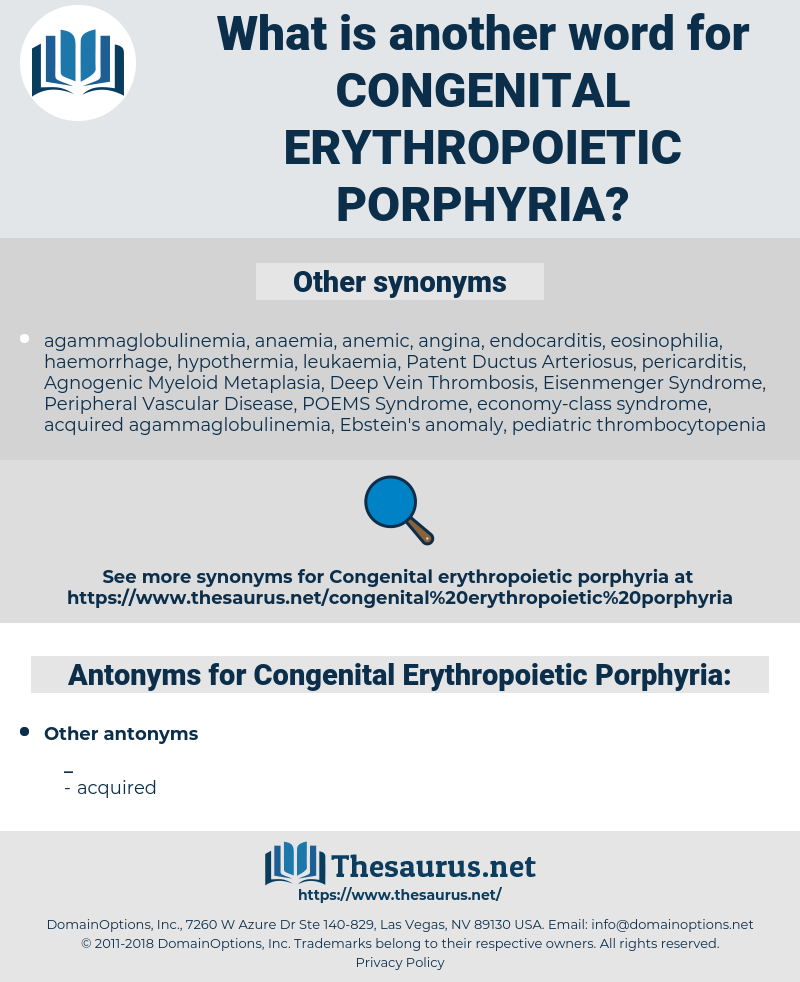 Congenital Erythropoietic Porphyria, synonym Congenital Erythropoietic Porphyria, another word for Congenital Erythropoietic Porphyria, words like Congenital Erythropoietic Porphyria, thesaurus Congenital Erythropoietic Porphyria