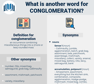 conglomeration, synonym conglomeration, another word for conglomeration, words like conglomeration, thesaurus conglomeration
