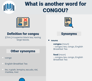 congou, synonym congou, another word for congou, words like congou, thesaurus congou