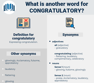 congratulatory, synonym congratulatory, another word for congratulatory, words like congratulatory, thesaurus congratulatory