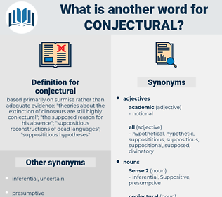 conjectural, synonym conjectural, another word for conjectural, words like conjectural, thesaurus conjectural