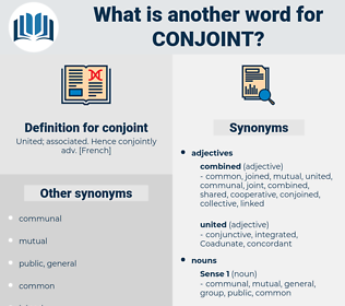 conjoint, synonym conjoint, another word for conjoint, words like conjoint, thesaurus conjoint