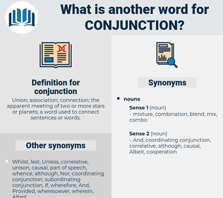 conjunction, synonym conjunction, another word for conjunction, words like conjunction, thesaurus conjunction