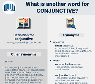conjunctive, synonym conjunctive, another word for conjunctive, words like conjunctive, thesaurus conjunctive