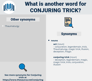conjuring trick, synonym conjuring trick, another word for conjuring trick, words like conjuring trick, thesaurus conjuring trick