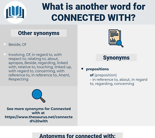 connected with, synonym connected with, another word for connected with, words like connected with, thesaurus connected with