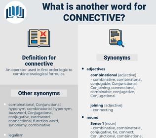 connective, synonym connective, another word for connective, words like connective, thesaurus connective