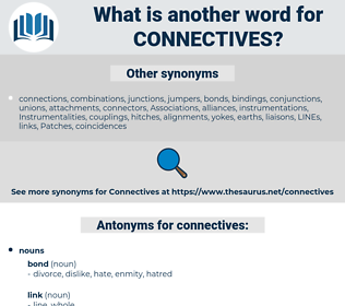 connectives, synonym connectives, another word for connectives, words like connectives, thesaurus connectives