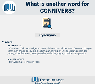 connivers, synonym connivers, another word for connivers, words like connivers, thesaurus connivers
