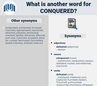 conquered, synonym conquered, another word for conquered, words like conquered, thesaurus conquered