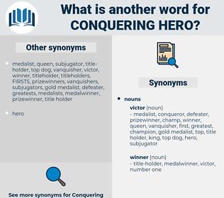 conquering hero, synonym conquering hero, another word for conquering hero, words like conquering hero, thesaurus conquering hero