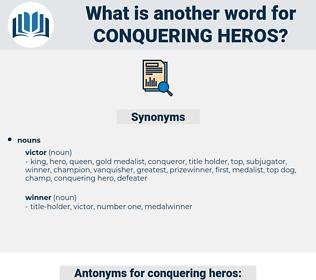 conquering heros, synonym conquering heros, another word for conquering heros, words like conquering heros, thesaurus conquering heros