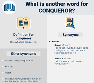 conqueror, synonym conqueror, another word for conqueror, words like conqueror, thesaurus conqueror