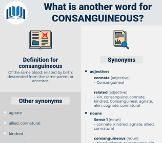 consanguineous, synonym consanguineous, another word for consanguineous, words like consanguineous, thesaurus consanguineous