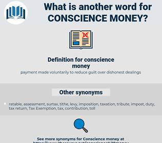 conscience money, synonym conscience money, another word for conscience money, words like conscience money, thesaurus conscience money