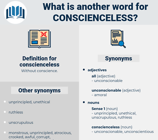 conscienceless, synonym conscienceless, another word for conscienceless, words like conscienceless, thesaurus conscienceless