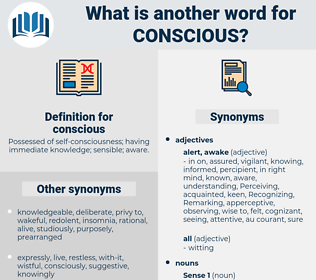 conscious, synonym conscious, another word for conscious, words like conscious, thesaurus conscious