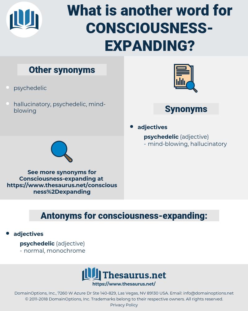 consciousness-expanding, synonym consciousness-expanding, another word for consciousness-expanding, words like consciousness-expanding, thesaurus consciousness-expanding