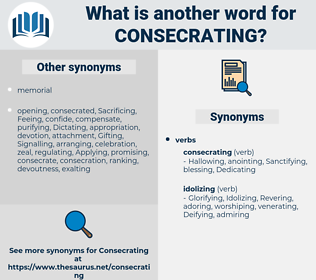 Consecrating, synonym Consecrating, another word for Consecrating, words like Consecrating, thesaurus Consecrating