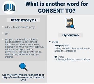 consent to, synonym consent to, another word for consent to, words like consent to, thesaurus consent to
