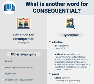 consequential, synonym consequential, another word for consequential, words like consequential, thesaurus consequential