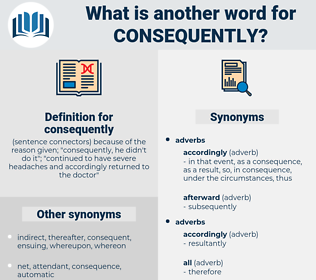 consequently, synonym consequently, another word for consequently, words like consequently, thesaurus consequently