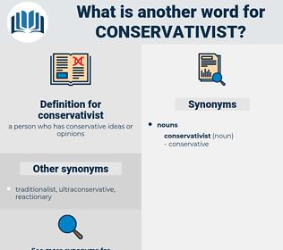conservativist, synonym conservativist, another word for conservativist, words like conservativist, thesaurus conservativist