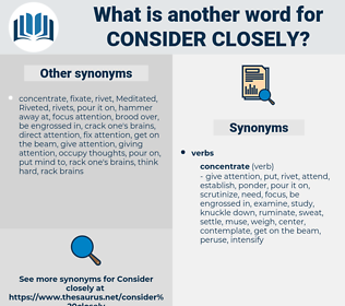 consider closely, synonym consider closely, another word for consider closely, words like consider closely, thesaurus consider closely