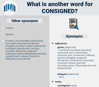 Consigned, synonym Consigned, another word for Consigned, words like Consigned, thesaurus Consigned