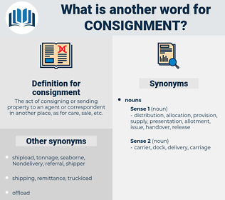 consignment, synonym consignment, another word for consignment, words like consignment, thesaurus consignment