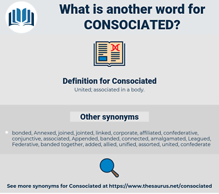 Consociated, synonym Consociated, another word for Consociated, words like Consociated, thesaurus Consociated