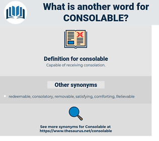consolable, synonym consolable, another word for consolable, words like consolable, thesaurus consolable