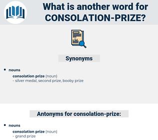consolation prize, synonym consolation prize, another word for consolation prize, words like consolation prize, thesaurus consolation prize