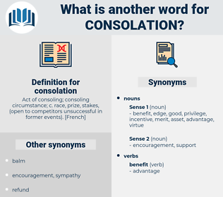 consolation, synonym consolation, another word for consolation, words like consolation, thesaurus consolation